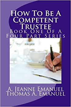 Book How To Be A Competent Trustee: Book One Of A Four Part Series (The Competent Trustee)