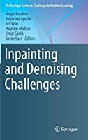 Inpainting and Denoising Challenges Front Cover