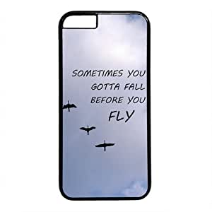 Sometimes You Gotta Fall Before You Fly Characteristic Quote Hard Back Cover Case For Iphone 6 (4.7inch)