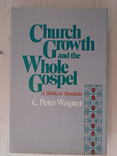 Church Growth and the Whole Gospel: A Biblical Mandate