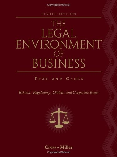 the-legal-environment-of-business-text-and-cases-ethical-regulatory-global-and-corporate-issues