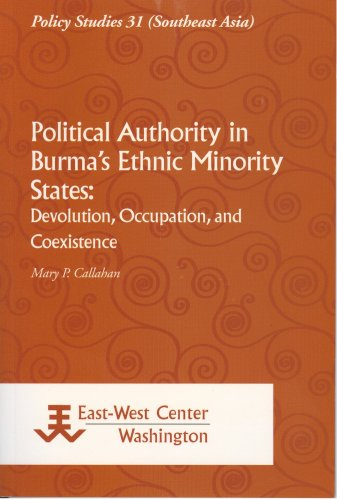 Political Authority in Burma's Ethnic Minority States: Devolution, Occupation, and Coexistence