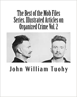 The Best of the Mob Files Series. Illustrated Articles on Organized Crime Vol. 2