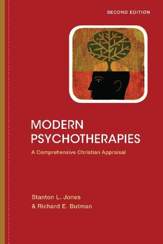 Modern Psychotherapies: A Comprehensive Christian Appraisal (Christian Association for Psychological Studies Books)
