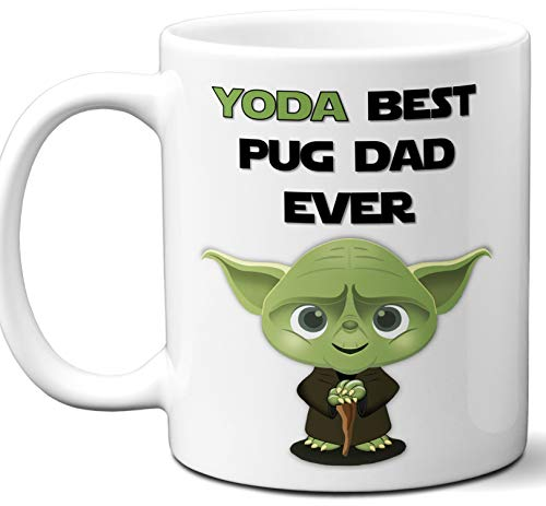 Pug Dad Gift For Men. Funny Coffee Mug, Tea Cup. Star Wars Yoda Dog Themed Present Dog Lover Men Girls Groomer Women Xmas Birthday Mother's Day, Father's Day.