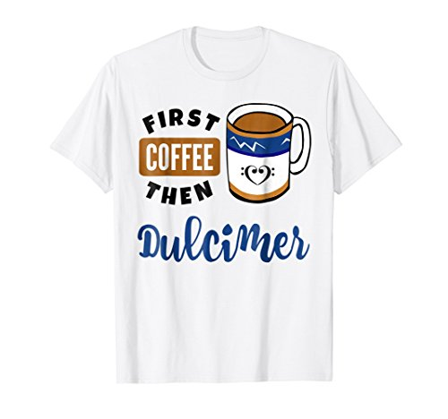 First Coffee Then Dulcimer Music Lover Bass Clef Heart Coffee Mug T-Shirt