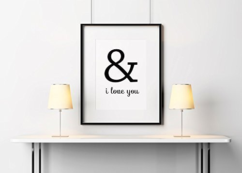 '& I Love you' Print. Stylish home wall art, valentines present, valentines gift, decor. Love Print. Anniversary Gift.
