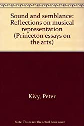 Sound and semblance: Reflections on musical representation (Princeton essays on the arts)
