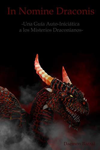 In Nomine Draconis Una Guía Auto-Iniciática a los Misterios Draconianos  [Barzai, Daemon] (Tapa Blanda)