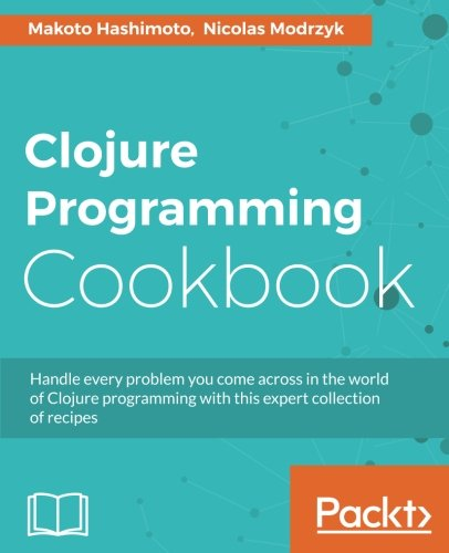 Clojure Programming Cookbook by Packt Publishing - ebooks Account