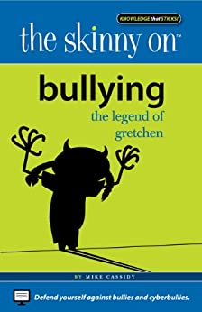 The Skinny on Bullying: The Legend of Gretchen by [Cassidy, Mike]