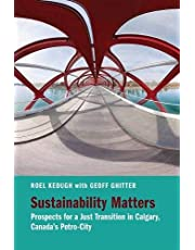 Sustainability Matters: Prospects for a Just Transition in Calgary, Canada's Petro-City