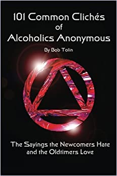 Written by Bob Tolin: 101 Common Cliches of Alcoholics Anonymous ...