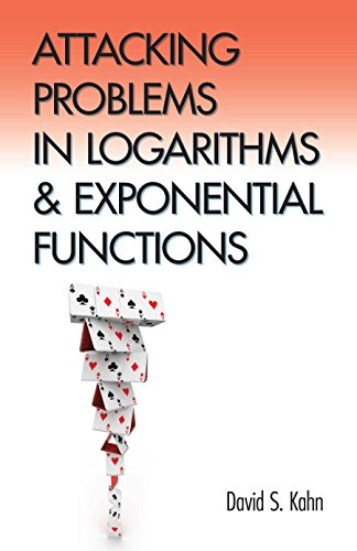 Attacking Problems in Logarithms and Exponential Functions (Dover Books on Mathematics)