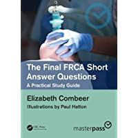 The Final FRCA Short Answer Questions: A Practical Study Guide