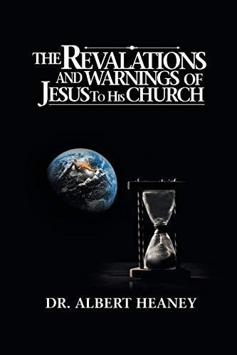 The Revelatons and Warnings of Jesus to His Church