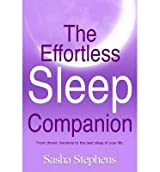{ [ THE EFFORTLESS SLEEP COMPANION: FROM CHRONIC INSOMNIA TO THE BEST SLEEP OF YOUR LIFE ] } Stephens, Sasha ( AUTHOR ) Oct-09-2013 Paperback
