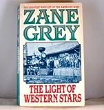 The Light of Western Stars, Zane Grey, 0061003395