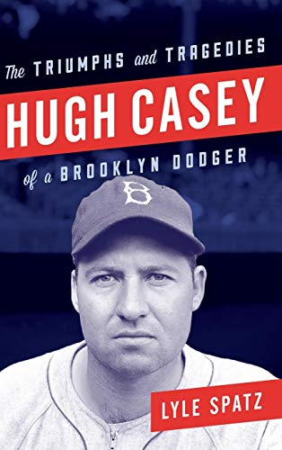 - Hugh Casey: The Triumphs and Tragedies of a Brooklyn Dodger