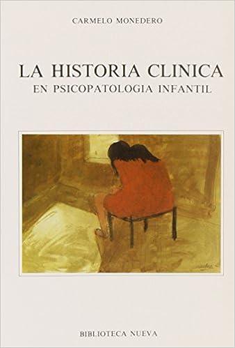 La historia clínica en psicopatología infantil: Carmelo ...