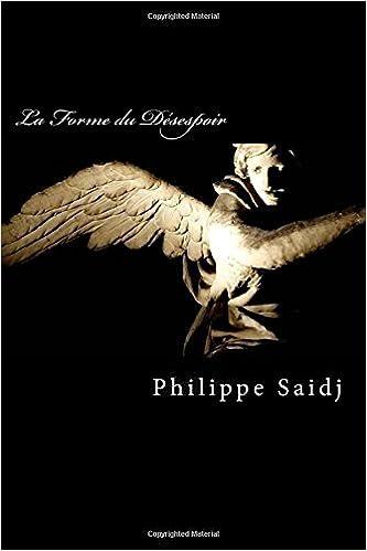 """Résultat de recherche d'images pour """"philippe saidj la forme du désespoir"""""""