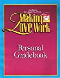 img - for Making Love Work Personal Guidebook book / textbook / text book