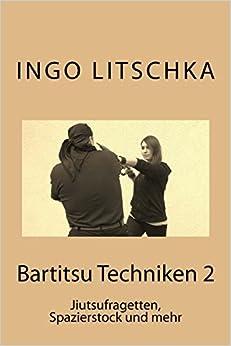 Book Bartitsu Techniken 2: Jiutsufragetten, Spazierstock und mehr (Bartitsu Serie 3)