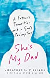 She's My Dad: A Father's Transition and a Son's