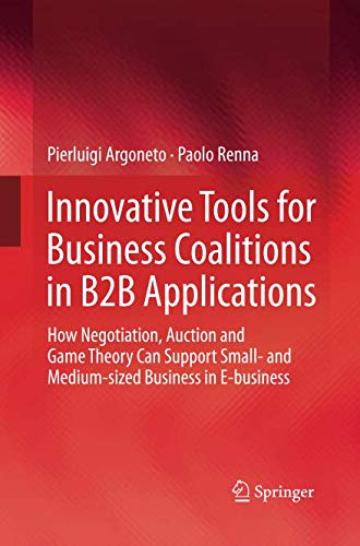 Innovative Tools for Business Coalitions in B2B Applications: How Negotiation, Auction and Game Theory Can Support Small