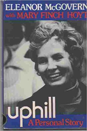 Uphill;: A personal story, McGovern, Eleanor