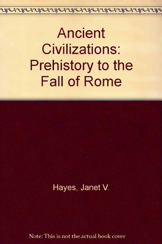 Ancient Civilizations: Prehistory to the Fall of Rome