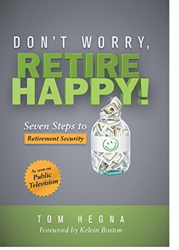 Dont Worry  Retire Happy  Seven Steps To Retirement Security