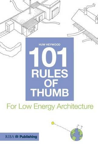101 Rules of Thumb for Low Energy Architecture by imusti