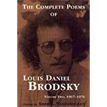 The Complete Poems of Louis Daniel Brodsky, Volume Two, 1967-1976: 1967-1976: 2 by Louis Daniel Brodsky (2002-03-06)