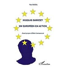 Nicolas Sarkozy - Un européenen action: Un Européen en action (French Edition)