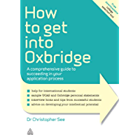 How to Get Into Oxbridge: A Comprehensive Guide to Succeeding in Your Application Process (Elite Students Series) (English Edition)