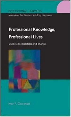 professional knowledge professional lives goodson ivor