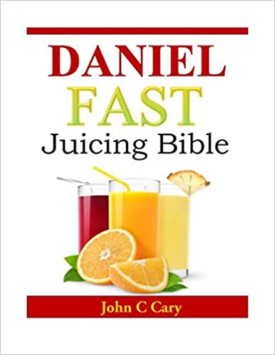 Daniel Fast Juicing Bible