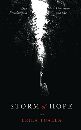 Download for free Storm of Hope: God, Preeclampsia, Depression and me