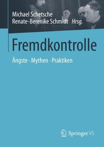 Fremdkontrolle: Ängste - Mythen - Praktiken (German Edition)