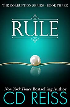Rule (The Corruption Book 3) by [Reiss, CD]