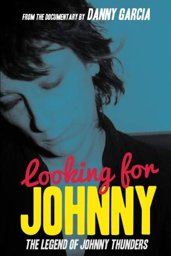 Looking For Johnny: The Legend of Johnny Thunders (Looking For Johnny The Legend Of Johnny Thunders)