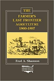 Book The Farmer's Last Frontier: Agriculture, 1860-97 (The Economic History of the United States)