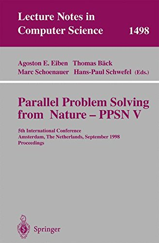 Parallel Problem Solving from Nature - PPSN V: 5th International Conference, Amsterdam, The Netherlands, September 27-30, 1998, Proceedings (Lecture Notes in Computer Science) by Agoston Eiben