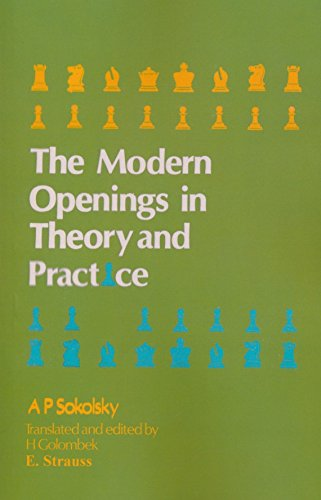 Modern Openings in Theory and Practice by Sokolsky: Their Influence on the Middle Game