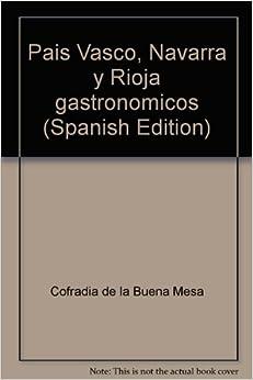 Pais Vasco, Navarra y Rioja gastronomicos