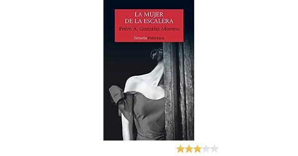 La mujer de la escalera: 398 (Nuevos Tiempos): Amazon.es: González Moreno, Pedro Antonio: Libros