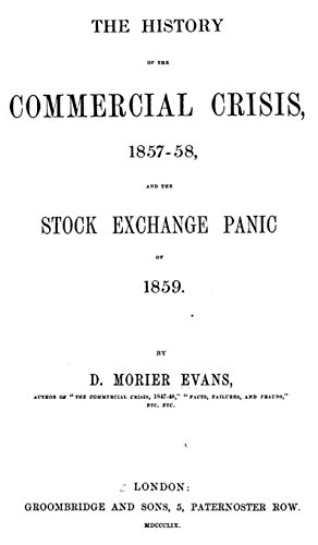 The History of the Commercial Crisis, 1857-58, and the Stock Exchange Panic of 1859 (English Edition)