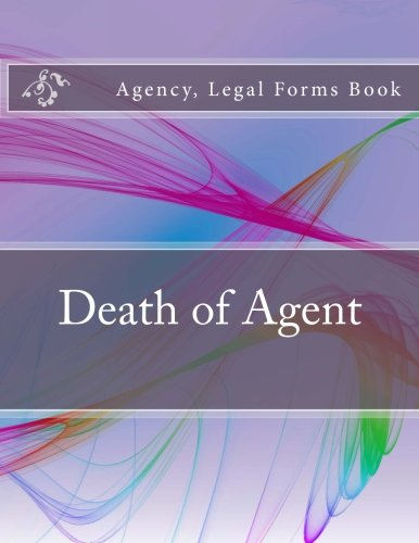 Death of Agent: Agency, Legal Forms Book