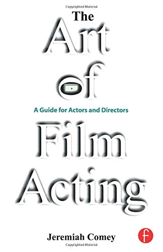 The Art of Film Acting: A  Guide For Actors and Directors